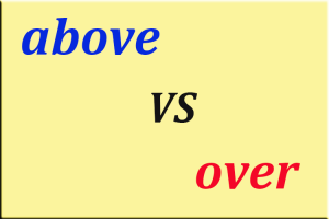 above vs over, how to use above and over